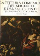 La pittura lombarda del Seicento e del Settecento <span>nella Pinacoteca di Brera</span>