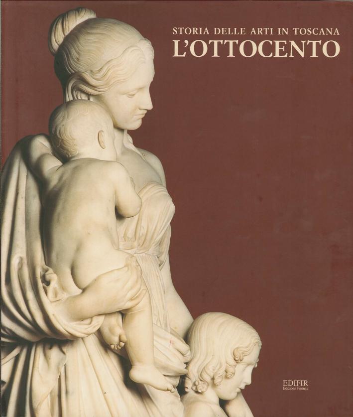 Storia delle Arti in Toscana L'Ottocento