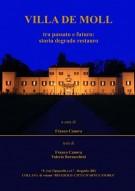 Villa De Moll tra passato e futuro: storia degrado restauro