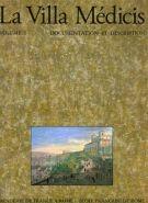 La Villa Médicis  Vol. I <span> Documentation et Description</span>