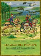 Le cacce del Principe. L'ars venandi nella terra dei Gonzaga