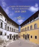 Cassa di Risparmio di San Miniato <span>1830-2005</span>