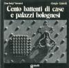 Cento battenti di case e palazzi bolognesi Volume I