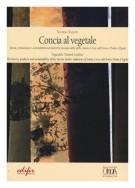 Concia al Vegetale <span>Storia,produzione e Sostenibilità nel Distretto Toscano delle Pelle</span>