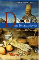 Il Dizionario della Toscana a tavola <span>Dagli Etruschi al Duemila</span>