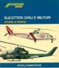 Elicotteri Civili e Militari Storia e Profili