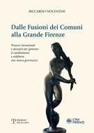 Dalle Fusioni dei Comuni alla Grande Firenze Processi istituzionali e attuativi per generare il cambiamento e ridefinire nuova governance