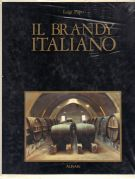 Il brandy italiano Storia e leggenda ­Italian brandy History and legend