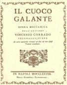 Il Cuoco Galante <span>Opera meccanica dell'Oritano Vincenzo Corrado</Span>