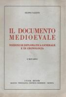 Il Documento Medioevale Nozioni di Diplomatica generale e di Cronologia
