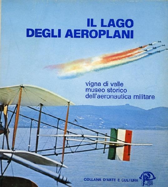 Il Lago degli aeroplani Vigna di Valle Museo Storico dell'Aeronautica Militare