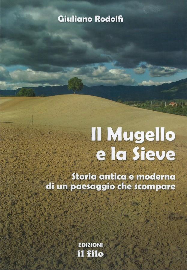 Il Mugello e la Sieve Storia antica e moderna di un paesaggio che scompare