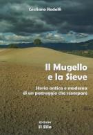 <h0>Il Mugello e la Sieve <span><I>Storia antica e moderna di un paesaggio che scompare</i></span></h0>