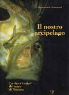Il nostro arcipelago <span>La vita e i colori del mare di Toscana</span>