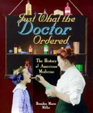 Just What the Doctor ordered <span>The History of American Medicine</span>