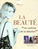 LA BEAUTE <span>'Les coulisses de la séduction'</span>