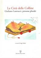 La Città delle Colline Giuliano Lastrucci, persona plurale