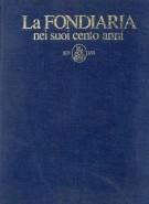 La Fondiaria <span>nei suoi cento anni <span> 1879-1979</span>