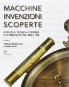 Macchine Invenzioni Scoperte Scienza e Tecnica a Torino e in Piemonte tra '800 e '900