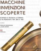 Macchine Invenzioni Scoperte <SPAN>Scienza e Tecnica a Torino  e in Piemonte tra '800 e '900</span>