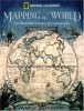 Mapping The World An Illustrated History of Cartography