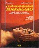Il grande manuale illustrato del massaggio Guida pratica e completa a tutte le tecniche del massaggio