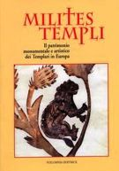Milites templi. <span>Il patrimonio monumentale e artistico</span><span> dei Templari in Europa</span>