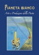Pianeta Bianco <span>Arte e Produzione della Pasta</span>