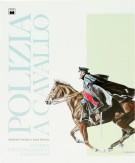 Polizia a cavallo <span>Storia Ordinamenti Uniformi</spaN>