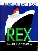 Transatlantico Rex Il mito e la memoria