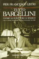 Tutto Bargellini <span>L'uomo, lo scrittore, il sindaco <span>con il diario inedito dei giorni di Palazzo Vecchio</span>