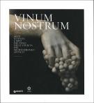Vinum Nostrum <span>Arte, scienza e miti del vino nelle civiltà del Mediterraneo antico</span>