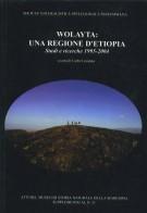 <h0>WOLAYTA: UNA REGIONE D'ETIOPIA <span></em>Studi e ricerche (1995 - 2004)</em></span></h0>