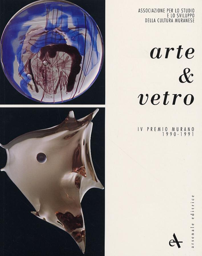 ARTE & VETRO IV PREMIO MURANO 1990-1991