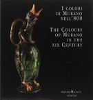 I colori di Murano nell'800 The colours of Murano in the XIX Century