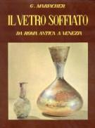 Il vetro soffiato <span><em>da Roma antica a Venezia</em></span>